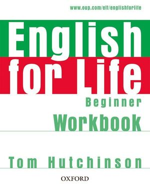ENGLISH FOR LIFE BEGINNER. WORKBOOK WITHOUT KEY