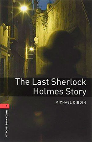OXFORD BOOKWORMS 3. THE LAST SHERLOCK HOLMES STORY MP3 PACK