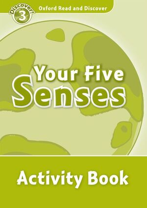 OXFORD READ AND DISCOVER 3. YOUR FIVE SENSES ACTIVITY BOOK
