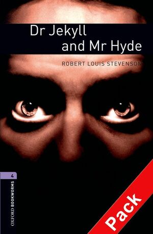 OXFORD BOOKWORMS 4. DR JEKYLL AND MR HYDE AUDIO CD PACK