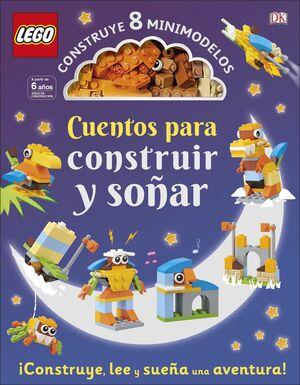 LEGO® CUENTOS PARA CONSTRUIR Y SOÑAR