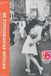 50 FOTOGRAFÍAS MÍTICAS: SU HISTORIA AL DESCUBIERTO