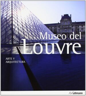 MUSEO DEL LOUVRE ARTE Y ARQUITECTURA 2013