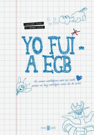 YO FUI A EGB  1