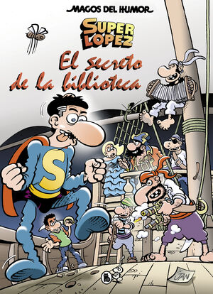 SUPERLÓPEZ. EL SECRETO DE LA BIBLIOTECA (MAGOS DEL HUMOR 199)