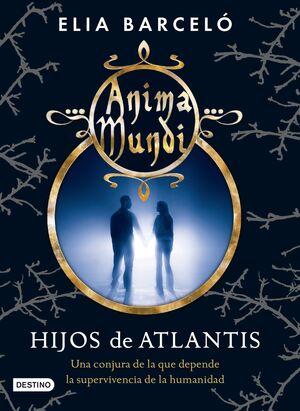 HIJOS DE ATLANTIS. ANIMA MUNDI 2.