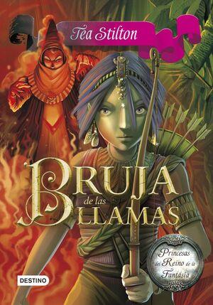 BRUJA DE LAS LLAMAS 8 TEA STILTON