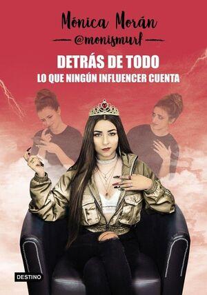 DETRÁS DE TODO. LO QUE NINGÚN INFLUENCER CUENTA