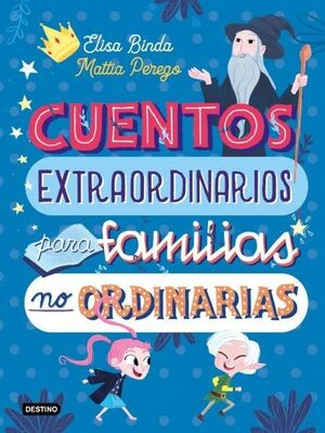 CUENTOS EXTRAORDINARIOS PARA FAMILIAS NO ORDINARIAS