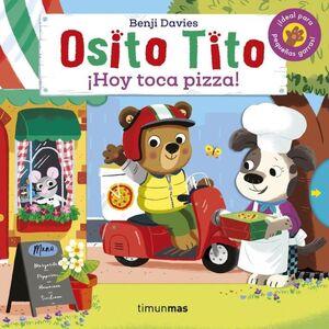 OSITO TITO. IHOY TOCA PIZZA!