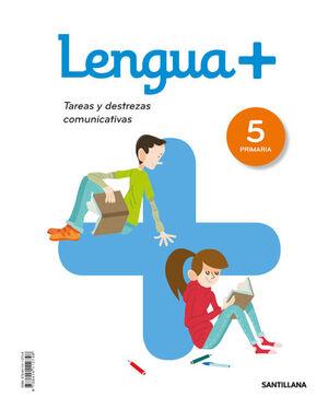 LENGUA+  TAREAS Y DESTREZAS COMUNICATIVAS 5 PRIMARIA