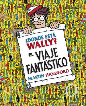 DONDE ESTA WALLY?, VIAJE FANTASTICO