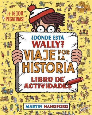 DONDE ESTA WALLY? VIAJE POR LA HISTORIA