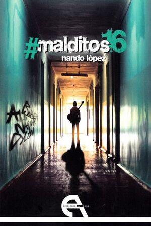 #MALDITOS16