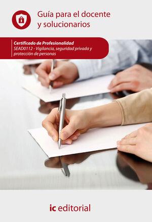 VIGILANCIA, SEGURIDAD PRIVADA Y PROTECCIÓN DE PERSONAS. SEAD0112 - GUÍA PARA EL