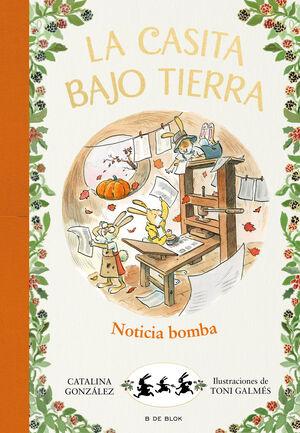 INOTICIA BOMBA! (LA CASITA BAJO TIERRA 5)