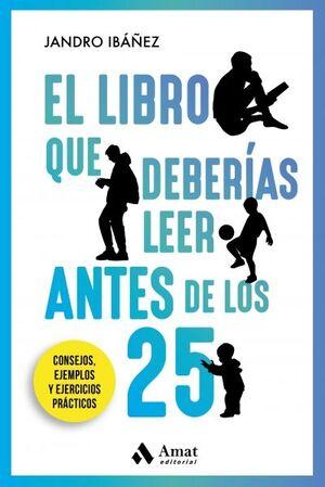 LIBRO QUE DEBERIAS LEER ANTES DE LOS 25, EL