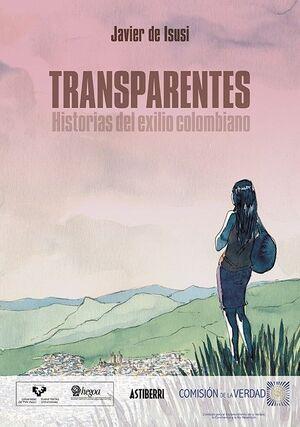 TRANSPARENTES. HISTORIAS DEL EXILIO COLOMBIANO