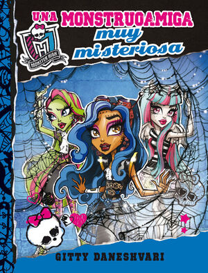 MONSTER HIGH. UNA MONSTRUOAMIGA MUY MIST
