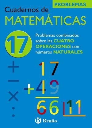 17 PROBLEMAS COMBINADOS SOBRE LAS CUATRO OPERACIONES CON NÚMEROS NATURALES