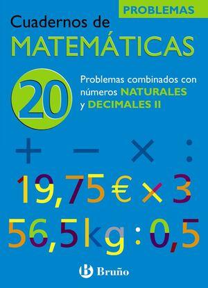 20 PROBLEMAS COMBINADOS CON NÚMEROS NATURALES Y DECIMALES II