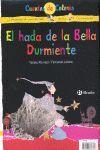 LA BELLA DURMIENTE / EL HADA DE LA BELLA DURMIENTE