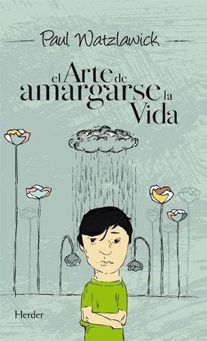 EL ARTE DE AMARGARSE LA VIDA