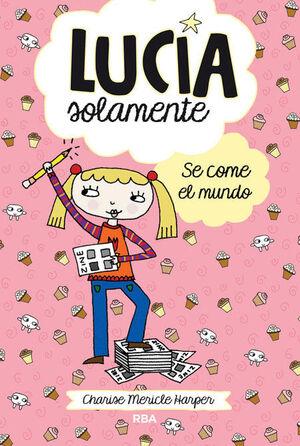 LUCIA SOLAMENTE SE COME EL MUNDO