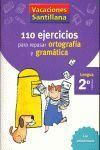 VACACIONES SANTILLANA 2 PRIMARIA 110 EJERCICIOS PARA REPASAR ORTOGRAFIA Y GRAMAT