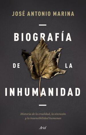 BIOGRAFÍA DE LA INHUMANIDAD