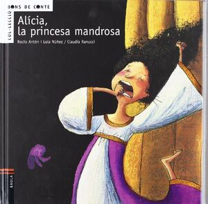 ALÍCIA, LA PRINCESA MANDROSA