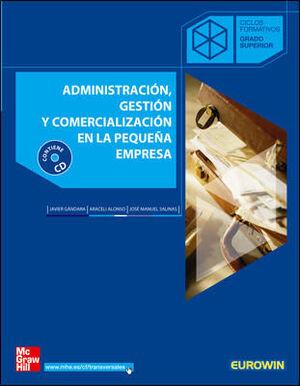 ADMINISTRACION. GESTION Y COMERCIALIZACION EN LA PEQUEA EMPRESA. GRADO SUPERIOR
