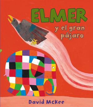 ELMER Y EL GRAN PAJARO (ELMER. PRIMERAS
