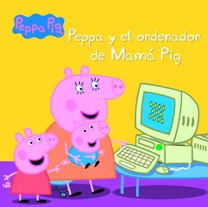 PEPPA Y EL ORDENADOR DE MAMÁ PIG (UN CUENTO DE PEPPA PIG)