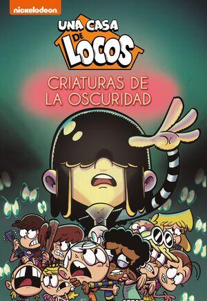 CRIATURAS DE LA OSCURIDAD (UNA CASA DE LOCOS. CÓMIC 5)