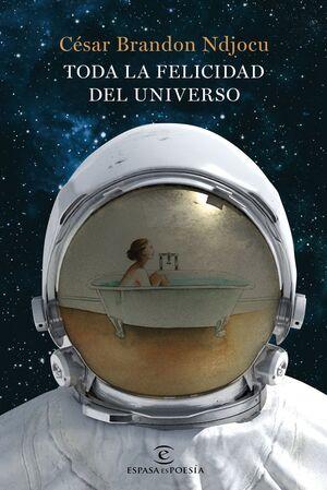 TODA LA FELICIDAD DEL UNIVERSO