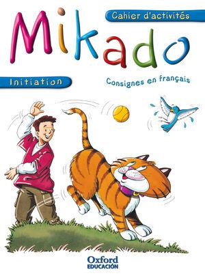 MIKADO INITIATION. CAHIER D'ACTIVITÉS