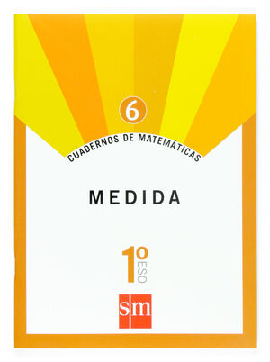 CUADERNOS DE MATEMÁTICAS 6. 1 ESO. MEDIDA