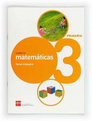 CUADERNO DE MATEMÁTICAS. 3 PRIMARIA, 3 TRIMESTRE. CONECTA 2.0