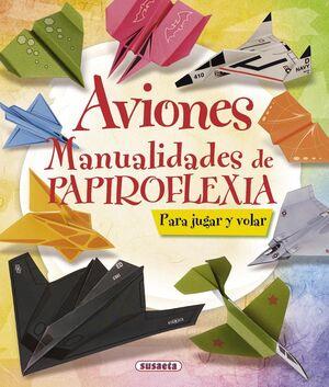 AVIONES. MANUALIDADES DE PAPIROFLEXIA