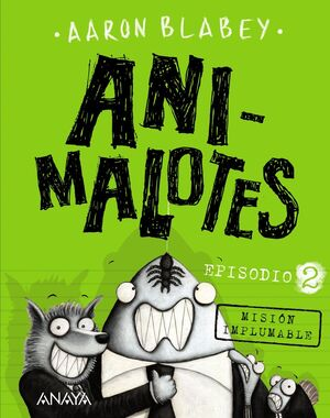 ANIMALOTES 2. MISION IMPLUMABLE