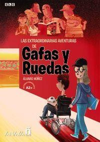 LAS EXTRAORDINARIAS AVENTURAS DE GAFAS Y RUEDAS.