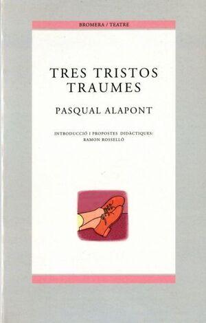 TRES TRISTOS TRAUMES (BT.23) /BROMERA