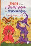 JNANA Y LOS MANDAMAGOS DE MANDALAGOS