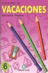 VACACIONES, 6 EDUCACIÓN PRIMARIA