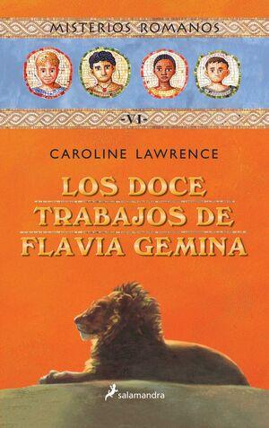 LOS DOCE TRABAJOS DE FLAVIA GEMINA (MISTERIOS ROMANOS 6)