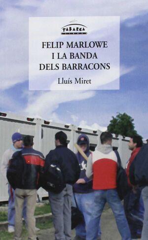 FELIP MARLOWE I LA BANDA DELS BARRACONS
