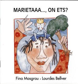 MARIETAAA..., ON ETS?