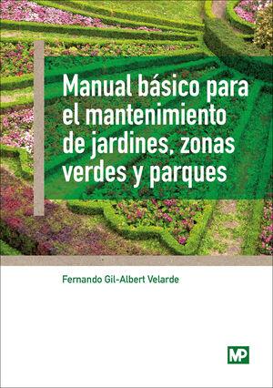 MANUAL BÁSICO PARA EL MANTENIMIENTO DE JARDINES, ZONAS VERDES Y PARQUES