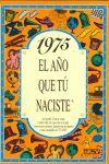 1975 EL AÑO QUE TU NACISTE